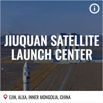 Launch Sites | China | Jiuquan Satellite Launch Center